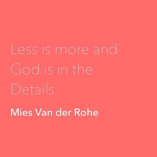 Mies Van der Rohe Quote