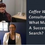 Coffee With A Consultant: What Makes A Successful Search?