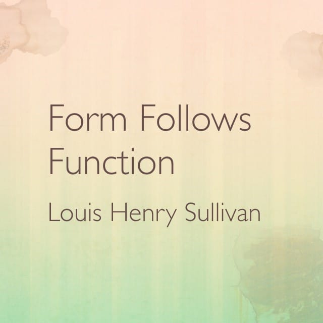 Louis Henry Sullivan Quote