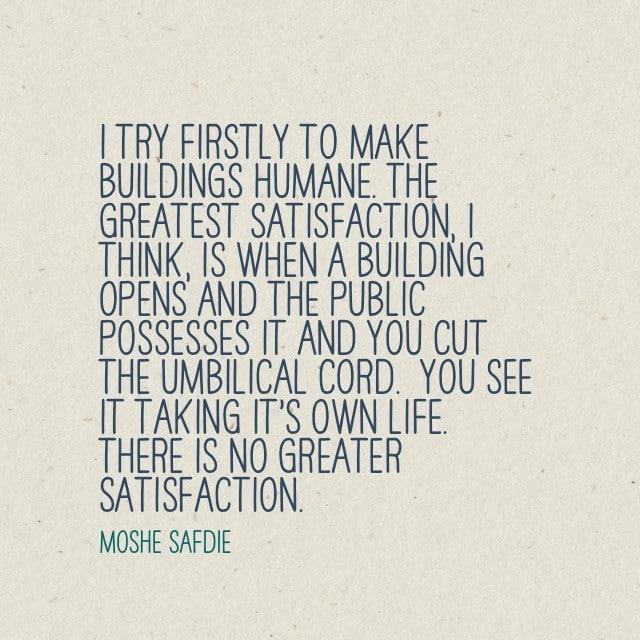 Moshe Safdie Quote