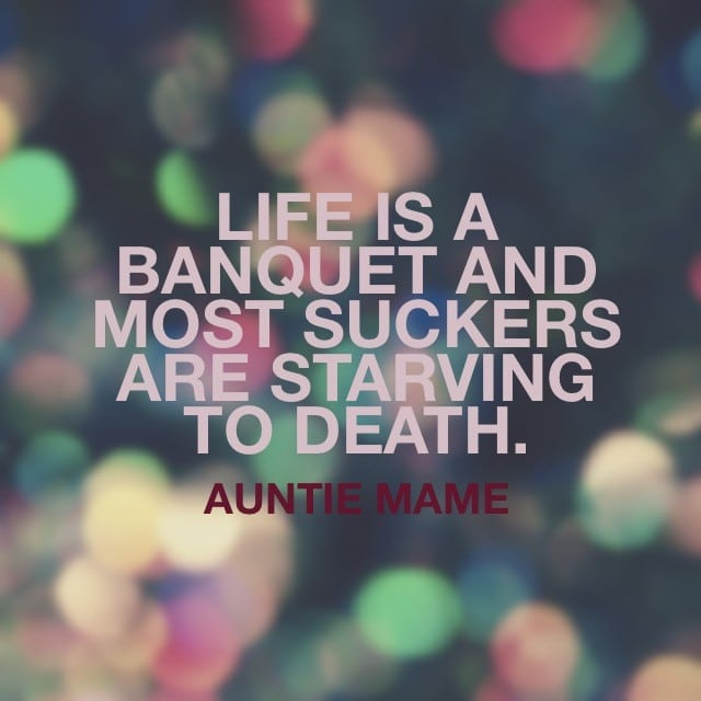 Auntie Mame Quote